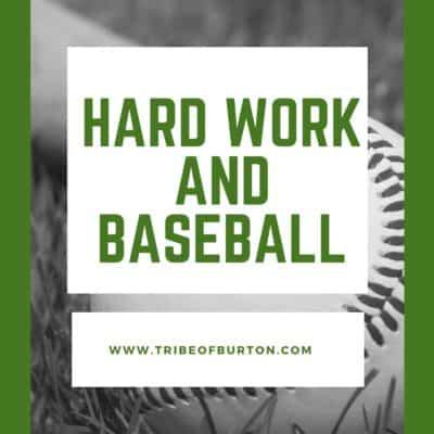 Hard work and Baseball
