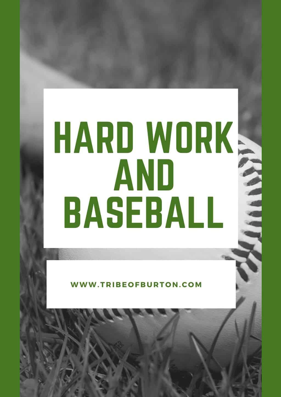 Hard work and baseball.