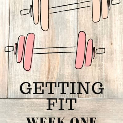 Week 1 of Getting Fit